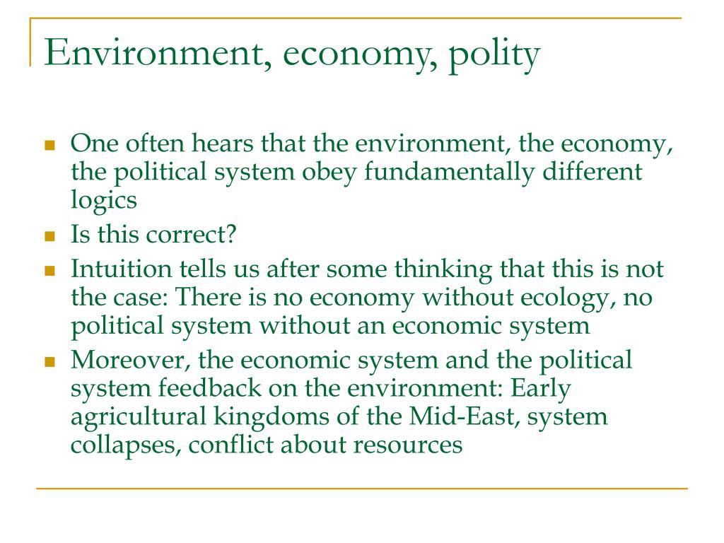 Environment, economy, polity