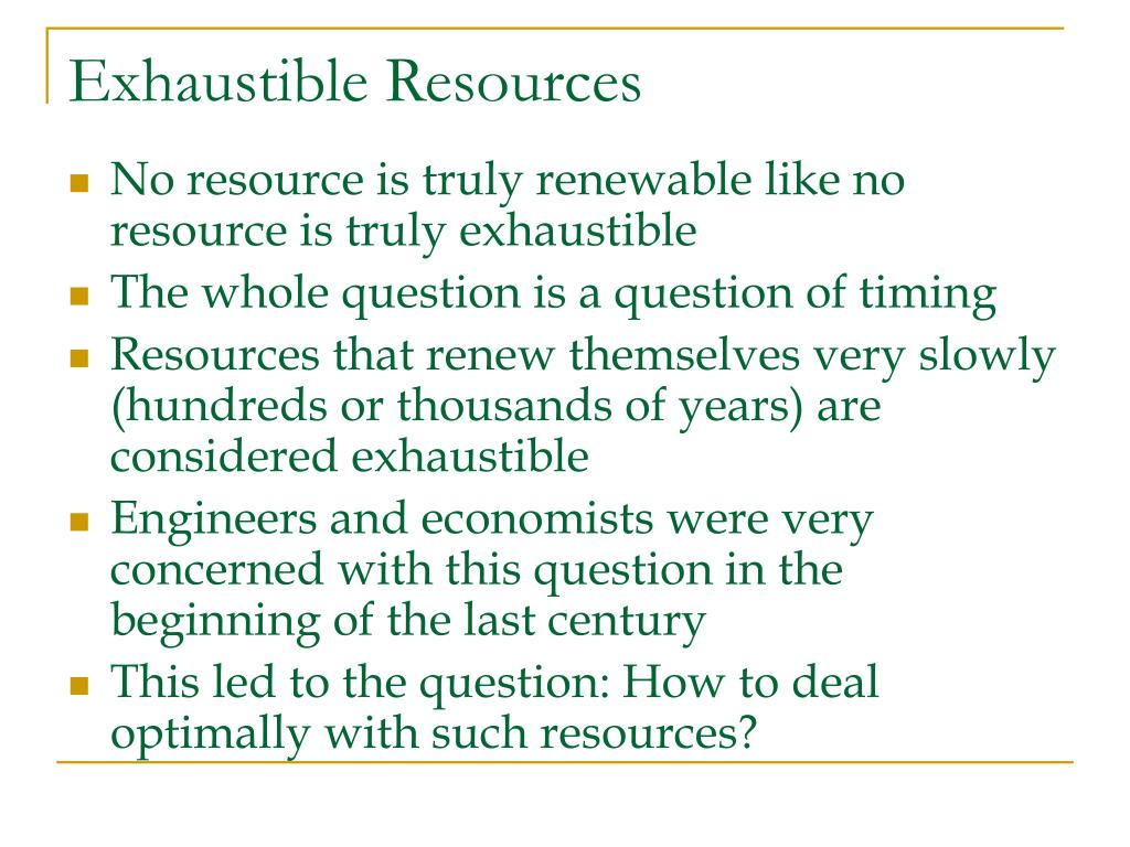 Exhaustible Resources