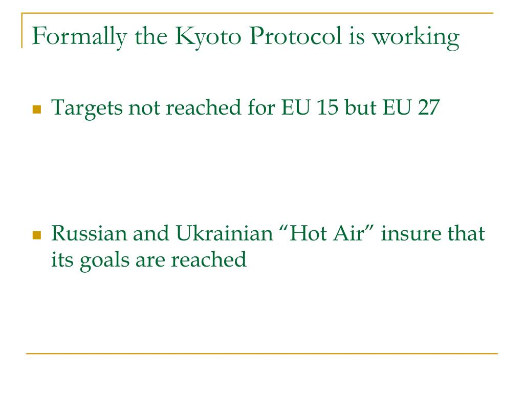 Formally the Kyoto Protocol is working