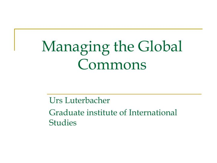 Managing the global commons l.jpg