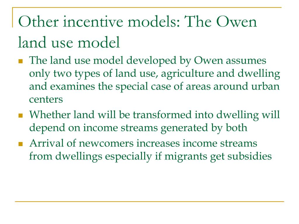 Other incentive models: The Owen land use model