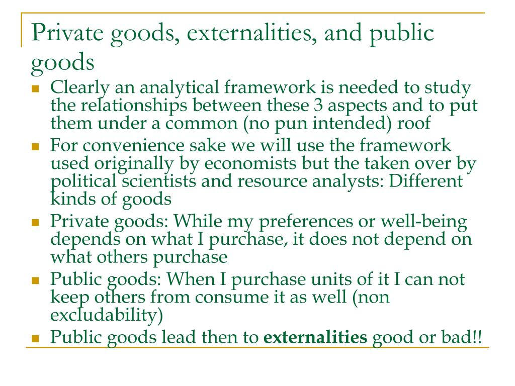 Private goods, externalities, and public goods