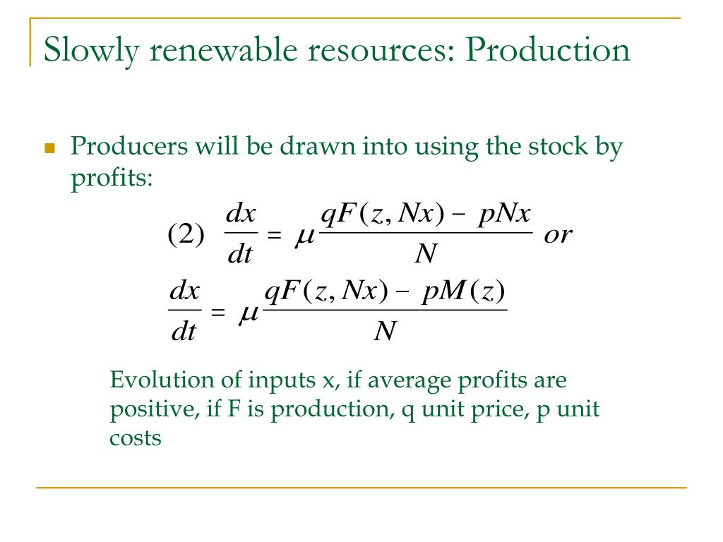 Slowly renewable resources: Production