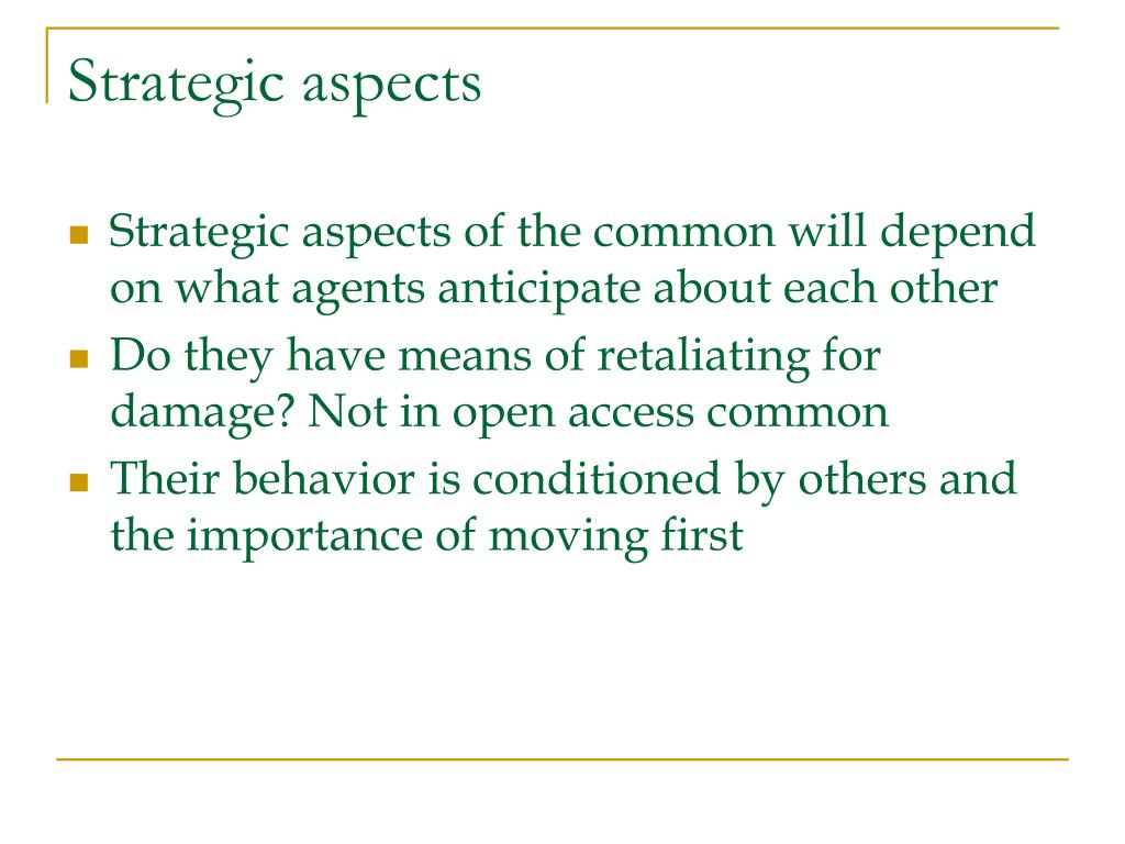 Strategic aspects