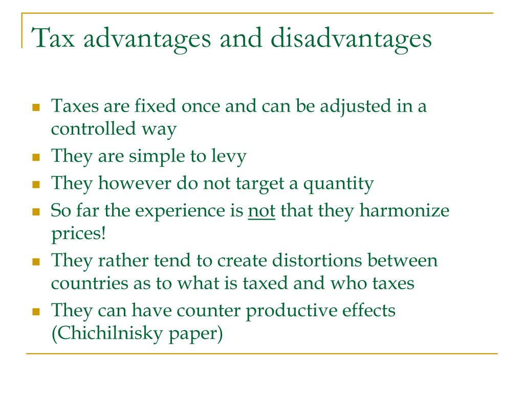 Tax advantages and disadvantages