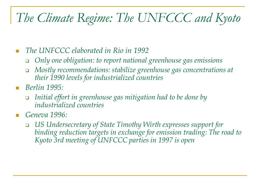 The Climate Regime: The UNFCCC and Kyoto