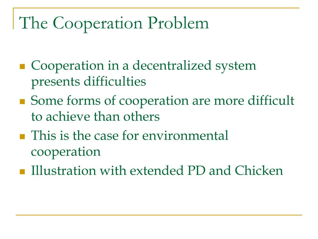 The Cooperation Problem
