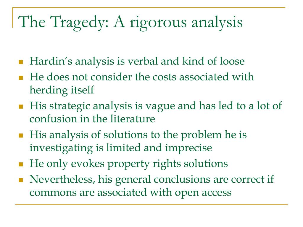 The Tragedy: A rigorous analysis