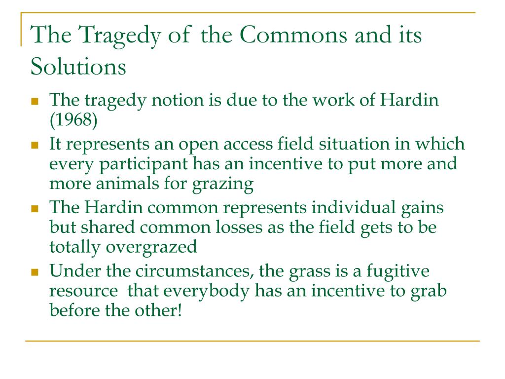 The Tragedy of the Commons and its Solutions