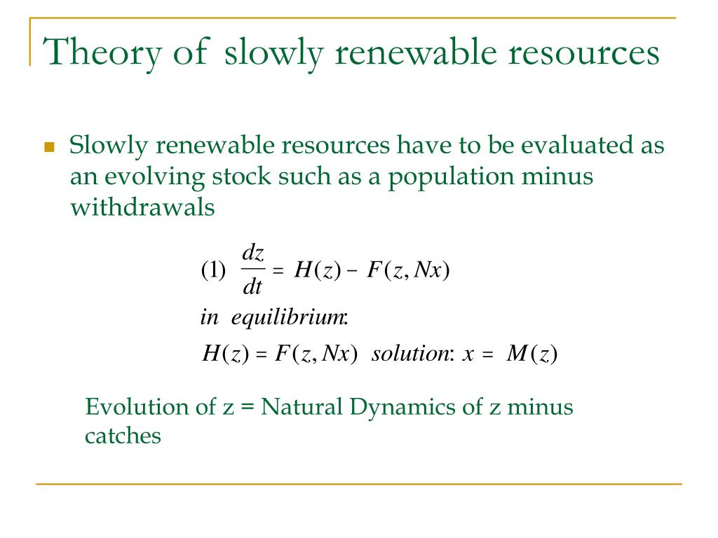 Theory of slowly renewable resources