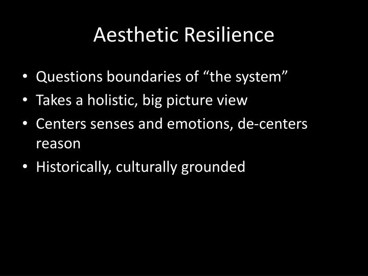 Aesthetic Resilience