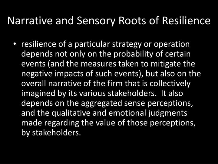 Narrative and Sensory Roots of Resilience