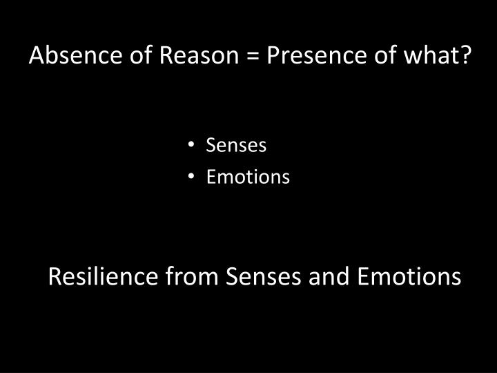 Resilience from Senses and Emotions