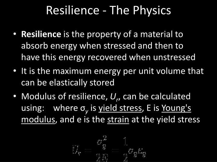 Resilience - The Physics