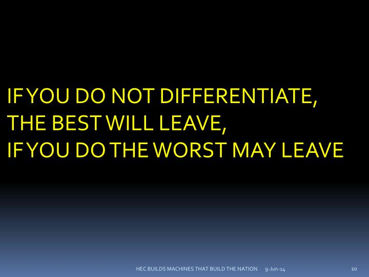 IF YOU DO NOT DIFFERENTIATE,