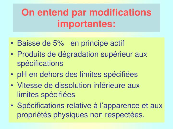 On entend par modifications importantes: