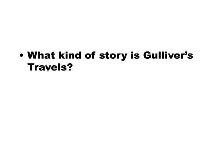What kind of story is Gulliver's Travels?