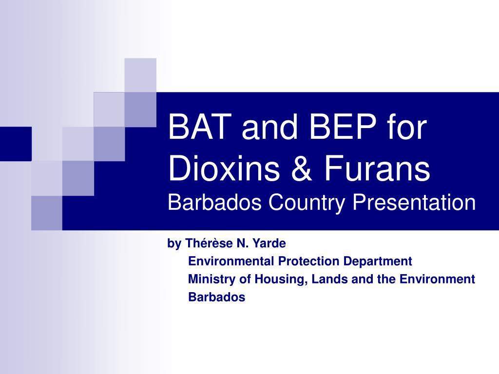 bat and bep for dioxins furans barbados country presentation