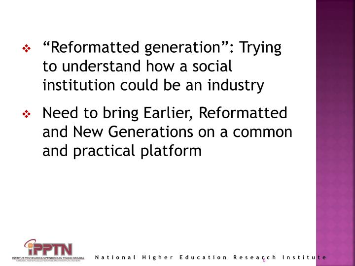 """""""Reformatted generation"""": Trying to understand how a social institution could be an industry"""
