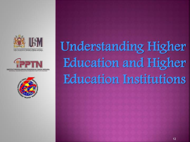 Understanding Higher Education and Higher Education Institutions