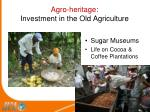 agro heritage investment in the old agriculture