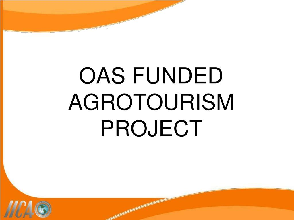 OAS FUNDED AGROTOURISM PROJECT