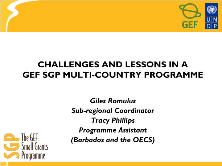 Challenges and lessons in a gef sgp multi country programme