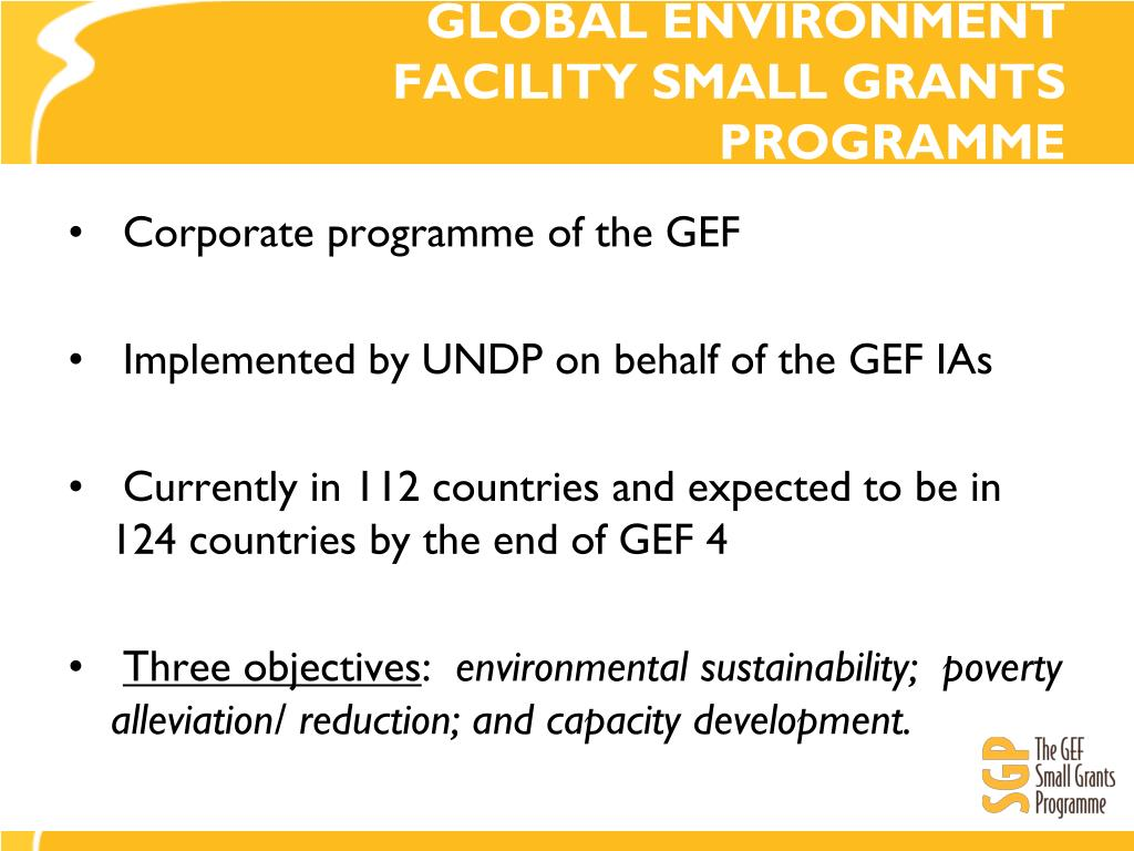 GLOBAL ENVIRONMENT FACILITY SMALL GRANTS PROGRAMME