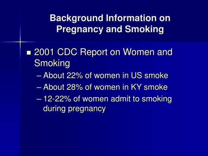 Background information on pregnancy and smoking