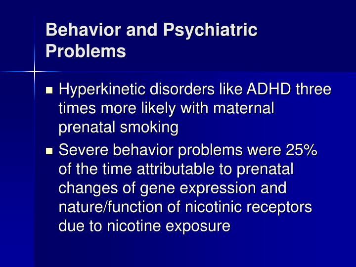Behavior and Psychiatric Problems