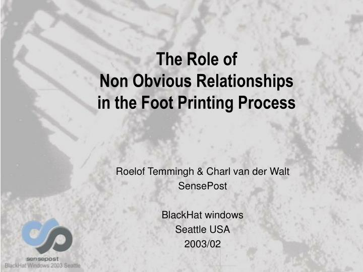 The role of non obvious relationships in the foot printing process