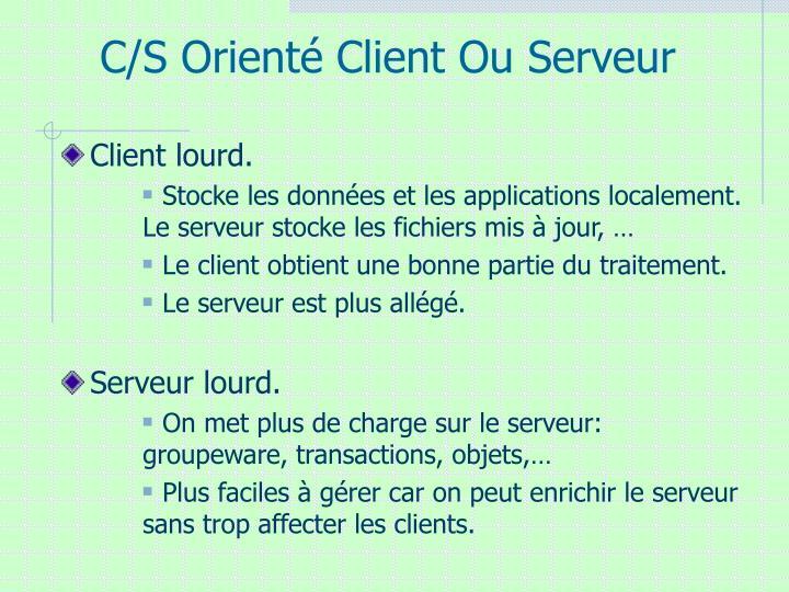 C/S Orienté Client Ou Serveur