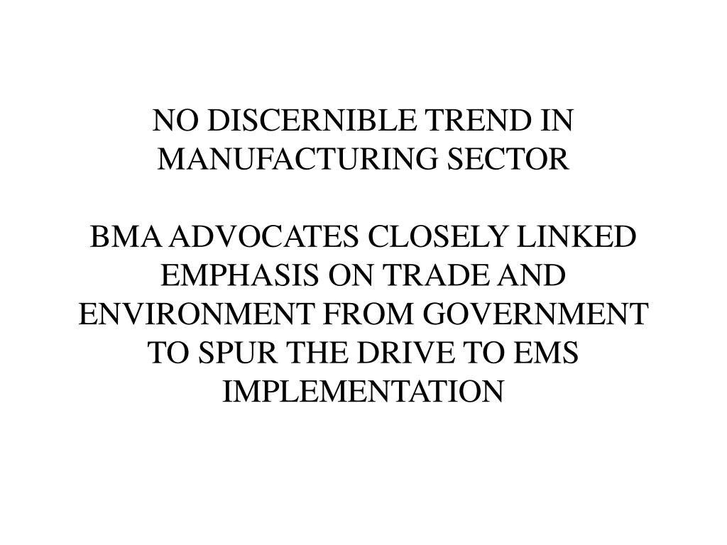 NO DISCERNIBLE TREND IN MANUFACTURING SECTOR