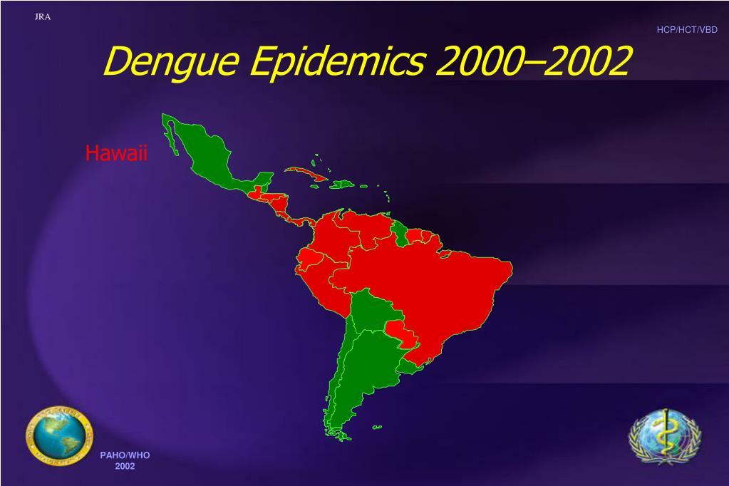 Dengue Epidemics 2000–2002