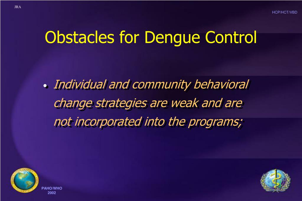 Obstacles for Dengue Control