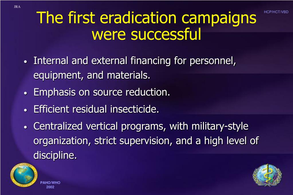 The first eradication campaigns