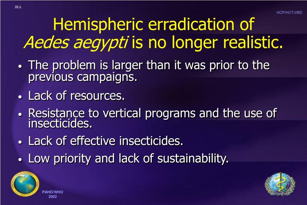 Hemispheric erradication of
