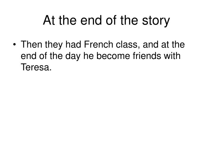 At the end of the story