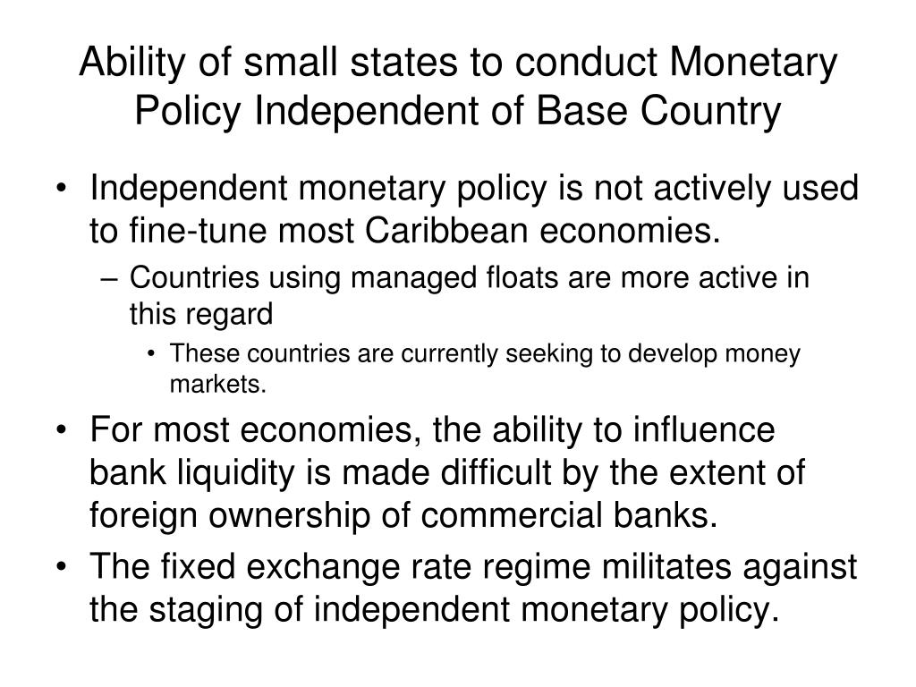 Ability of small states to conduct Monetary Policy Independent of Base Country