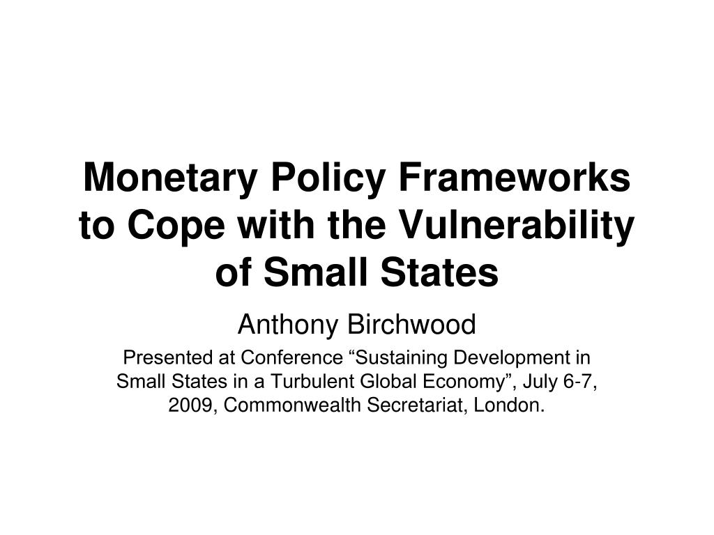 Monetary Policy Frameworks to Cope with the Vulnerability of Small States