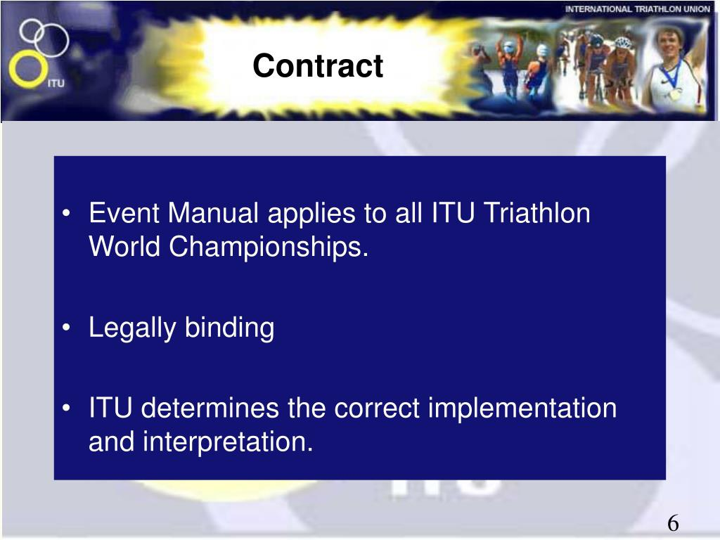 Event Manual applies to all ITU Triathlon World Championships.