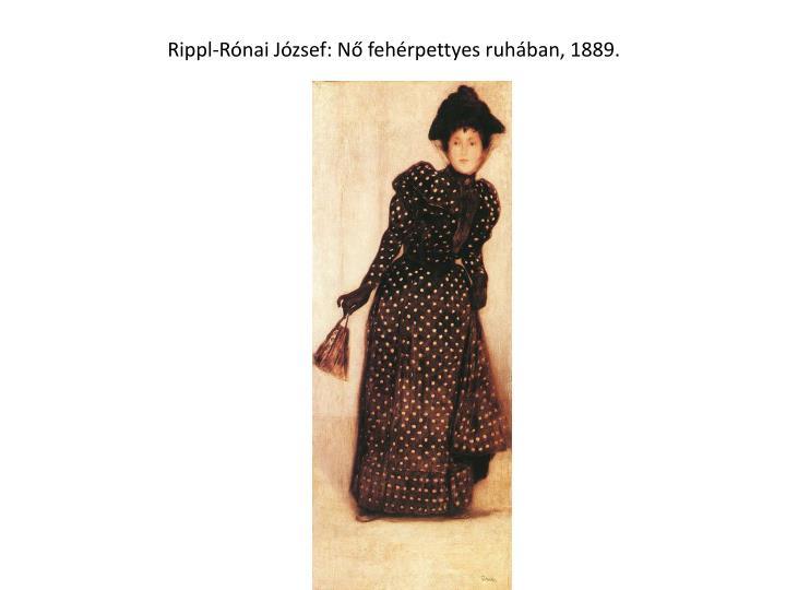 Rippl-Rónai József: Nő fehérpettyes ruhában, 1889.