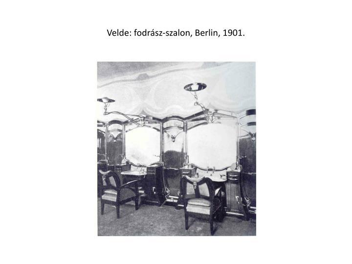 Velde: fodrász-szalon, Berlin, 1901.