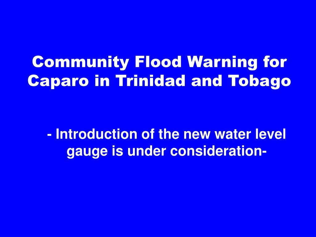 Community Flood Warning for Caparo in Trinidad and Tobago