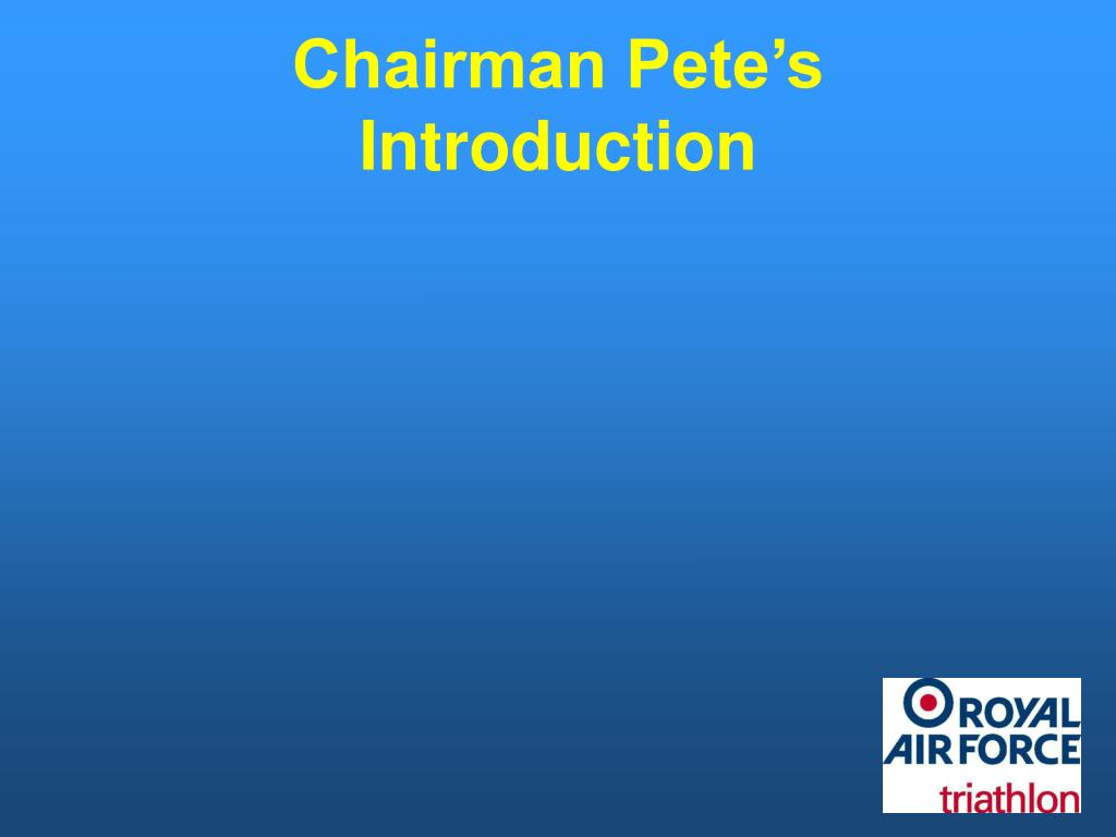 Chairman Pete's Introduction
