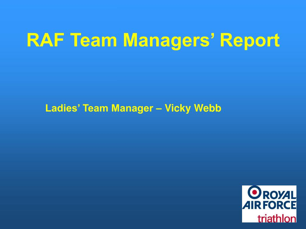 RAF Team Managers' Report