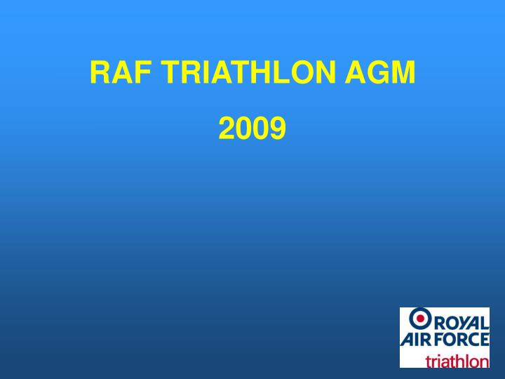 RAF TRIATHLON AGM