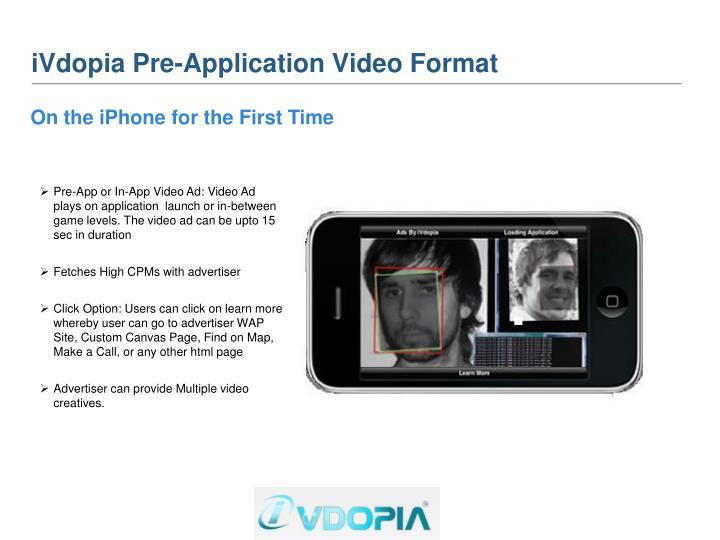 iVdopia Pre-Application Video Format