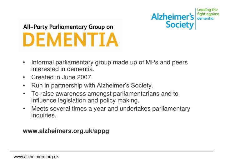 Informal parliamentary group made up of MPs and peers interested in dementia.
