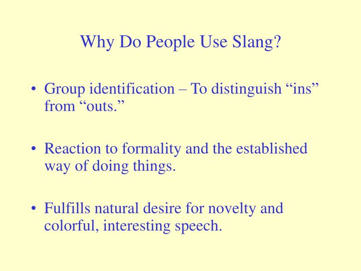 Why Do People Use Slang?